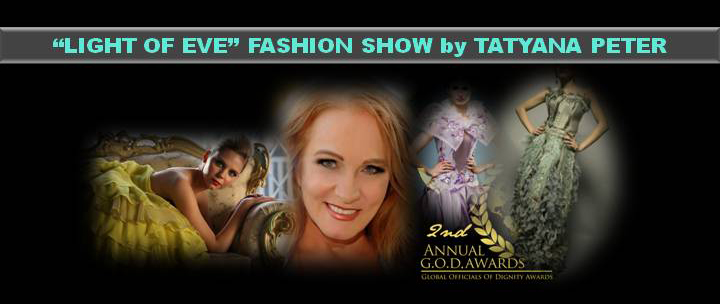 "Celebrity Couturier, Tatyana Peter Introduces ""Light of Eve"" Collection At The 2nd G.O.D. Awards At The United Nations"